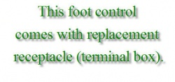 Foot Control with Lead Cord and Receptacle (Terminal Box) Click for model info.