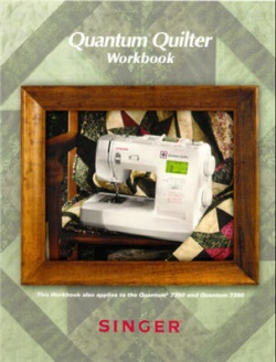 Singer Quantum® Quilter 7380 & Quantum® 7350 Workbook (22 Pages)