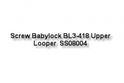 Screw Babylock BL3-418 Upper Looper  SS08004